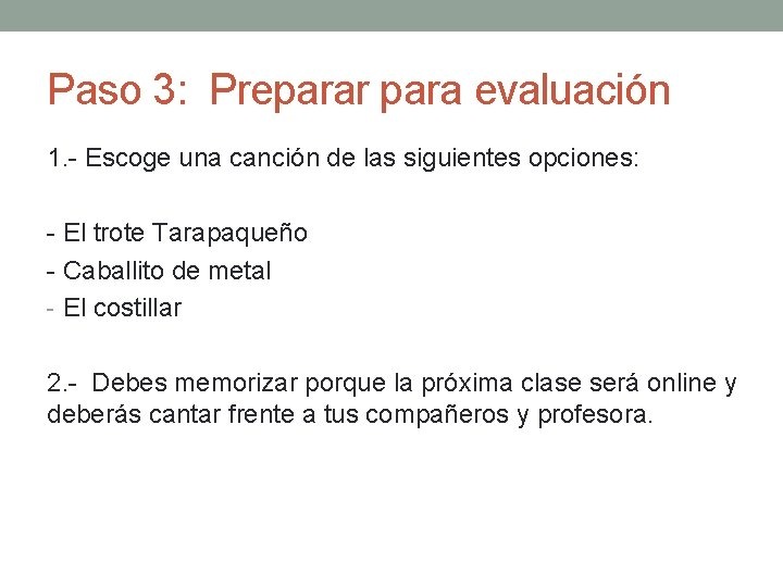 Paso 3: Preparar para evaluación 1. - Escoge una canción de las siguientes opciones: