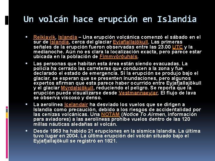 Un volcán hace erupción en Islandia Reikiavik, Islandia – Una erupción volcánica comenzó el