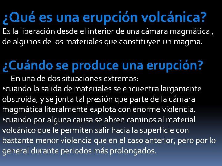 ¿Qué es una erupción volcánica? Es la liberación desde el interior de una cámara