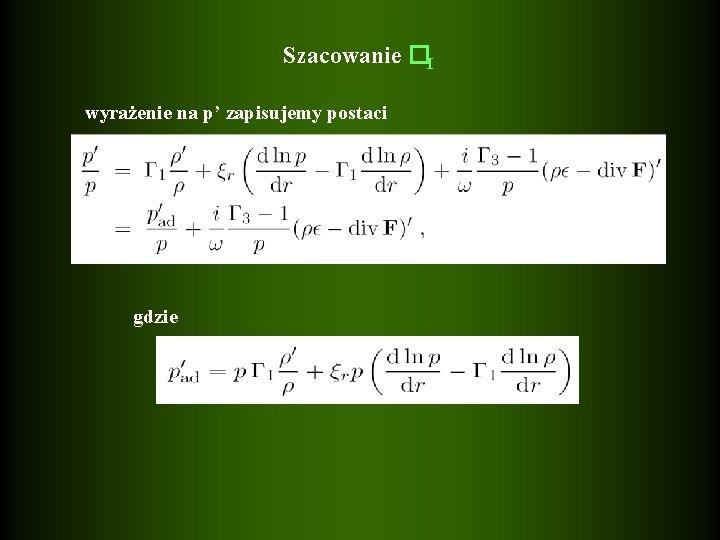 Szacowanie �I wyrażenie na p' zapisujemy postaci gdzie