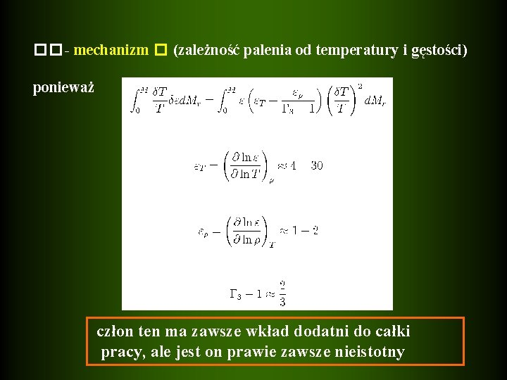 �� - mechanizm � (zależność palenia od temperatury i gęstości) ponieważ człon ten ma