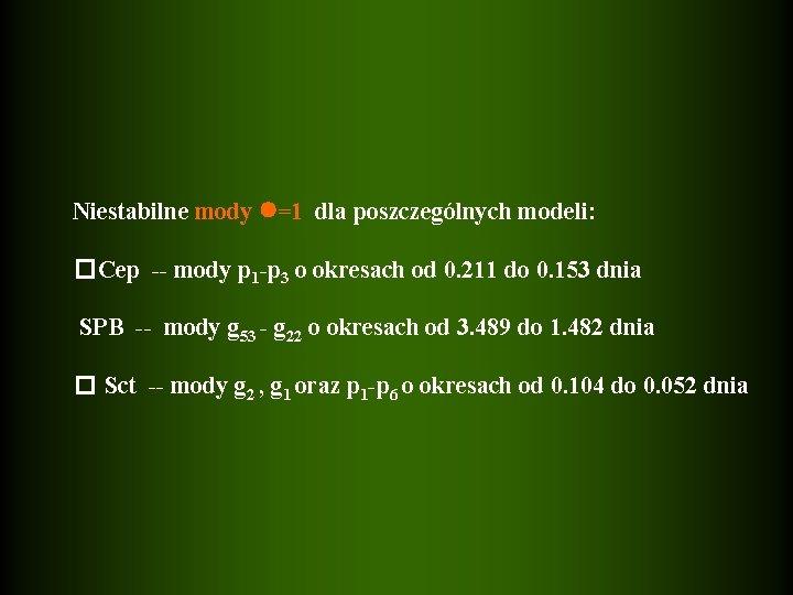 Niestabilne mody =1 dla poszczególnych modeli: �Cep -- mody p 1 -p 3 o