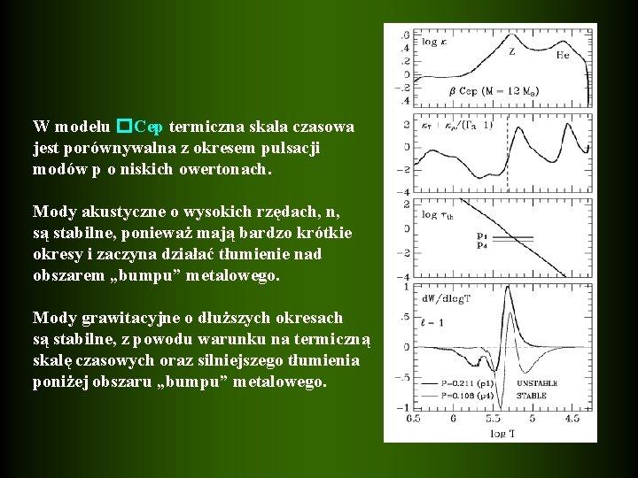 W modelu �Cep termiczna skala czasowa jest porównywalna z okresem pulsacji modów p o