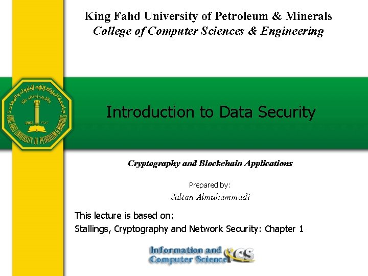 King Fahd University of Petroleum & Minerals College of Computer Sciences & Engineering Introduction