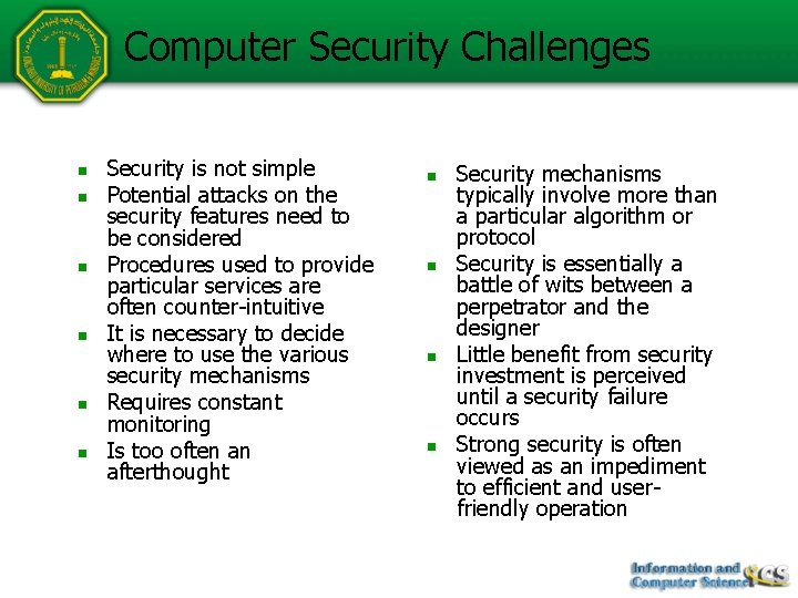 Computer Security Challenges n n n Security is not simple Potential attacks on the