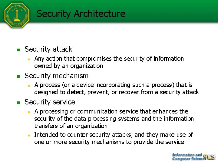 Security Architecture n Security attack n n Security mechanism n n Any action that