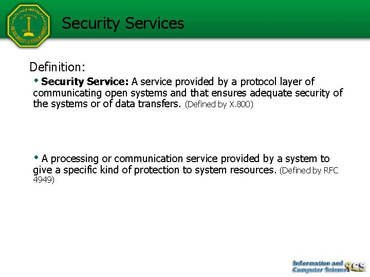 Security Services • Definition: • Security Service: A service provided by a protocol layer
