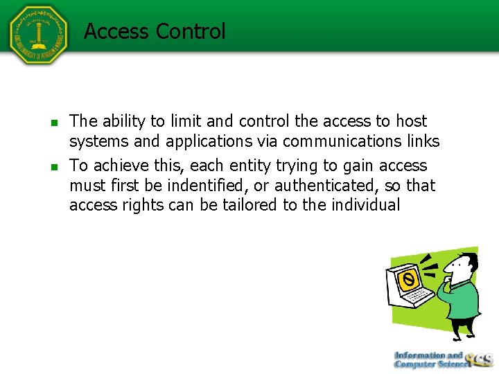 Access Control n n The ability to limit and control the access to host