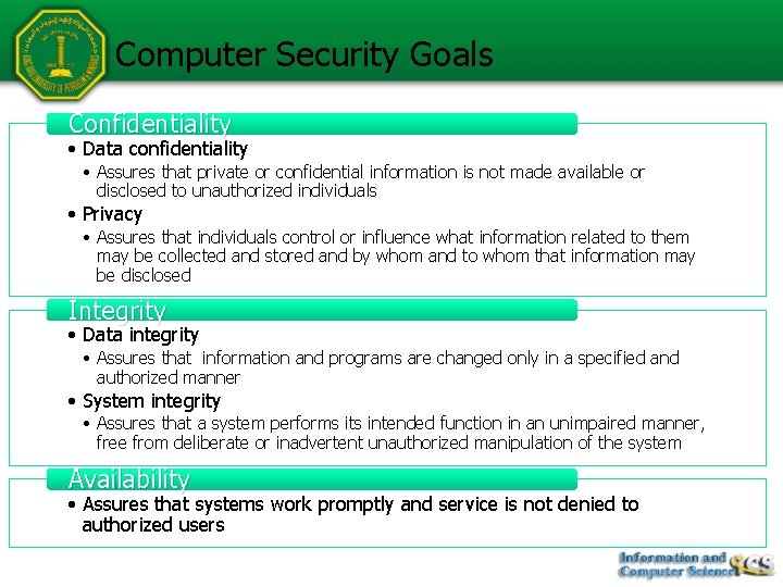 Computer Security Goals Confidentiality • Data confidentiality • Assures that private or confidential information