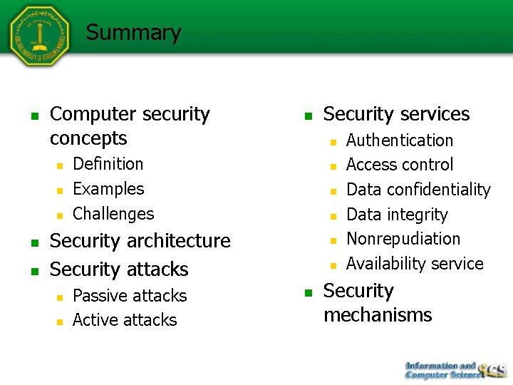 Summary n Computer security concepts n n n n Definition Examples Challenges n n