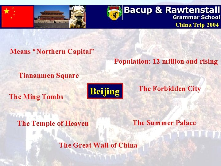 """China Trip 2004 Means """"Northern Capital"""" Population: 12 million and rising Tiananmen Square The"""