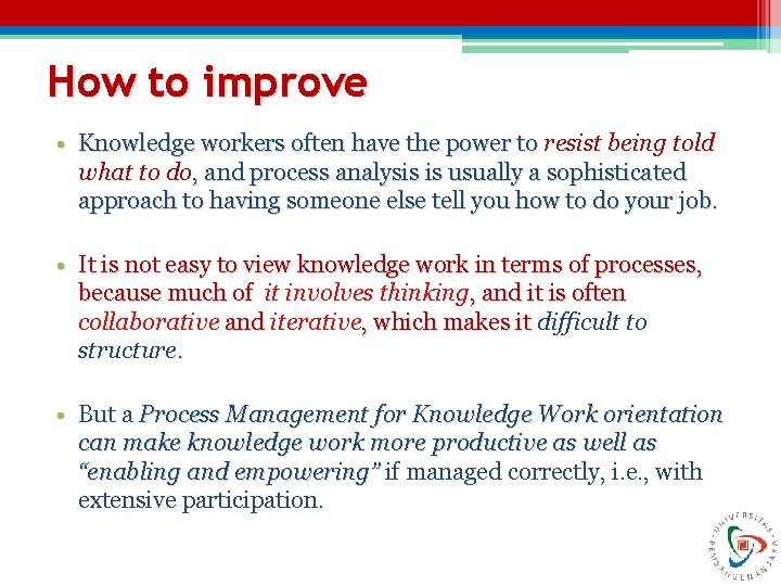 How to improve • Knowledge workers often have the power to resist being told