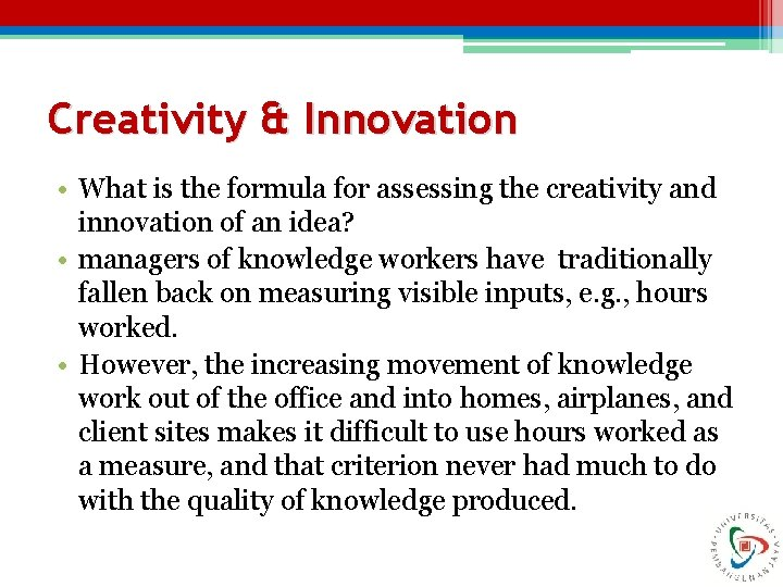 Creativity & Innovation • What is the formula for assessing the creativity and innovation