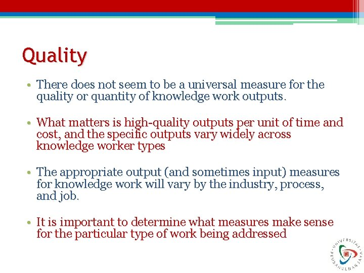 Quality • There does not seem to be a universal measure for the quality