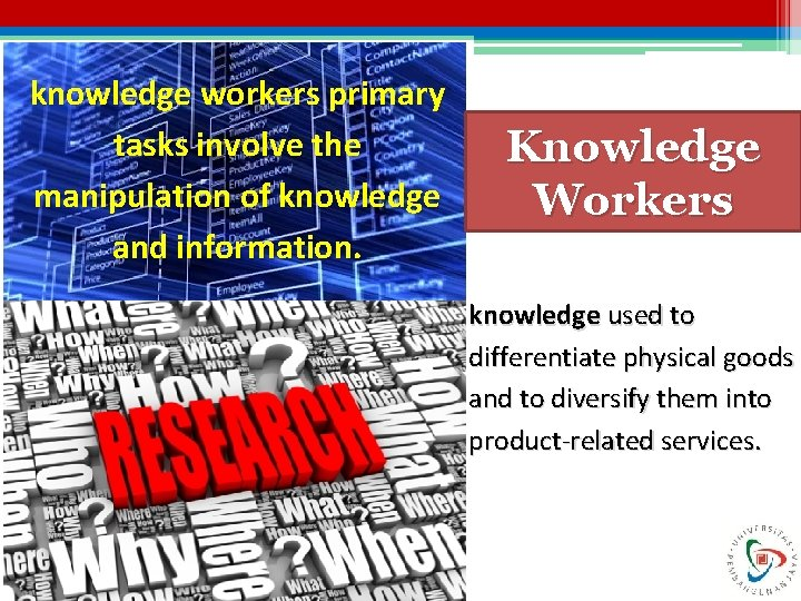 knowledge workers primary tasks involve the manipulation of knowledge and information. Knowledge Workers knowledge