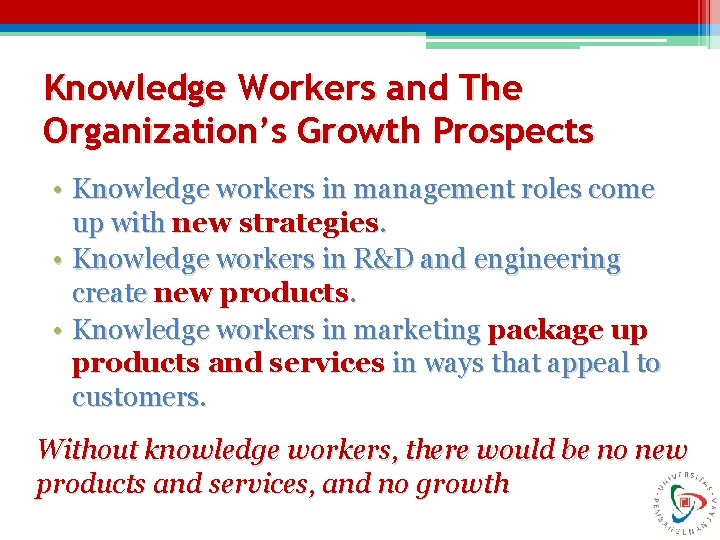 Knowledge Workers and The Organization's Growth Prospects • Knowledge workers in management roles come