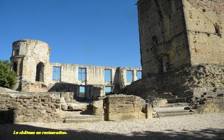 Le château en restauration.