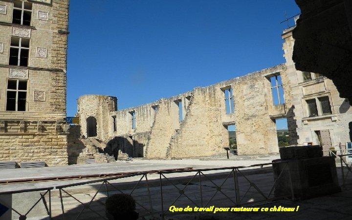Que de travail pour restaurer ce château !