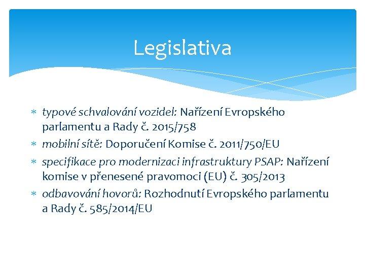 Legislativa typové schvalování vozidel: Nařízení Evropského parlamentu a Rady č. 2015/758 mobilní sítě: Doporučení