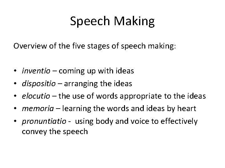 Speech Making Overview of the five stages of speech making: • • • inventio