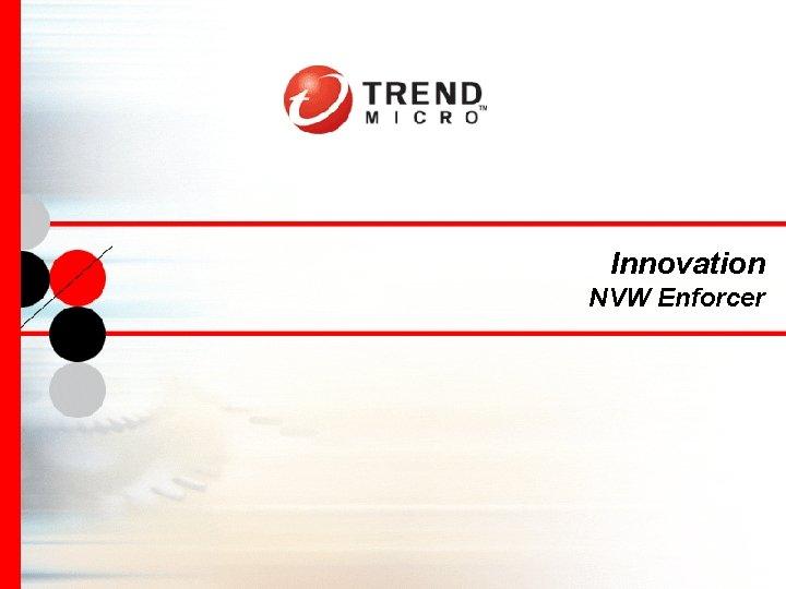 Innovation NVW Enforcer