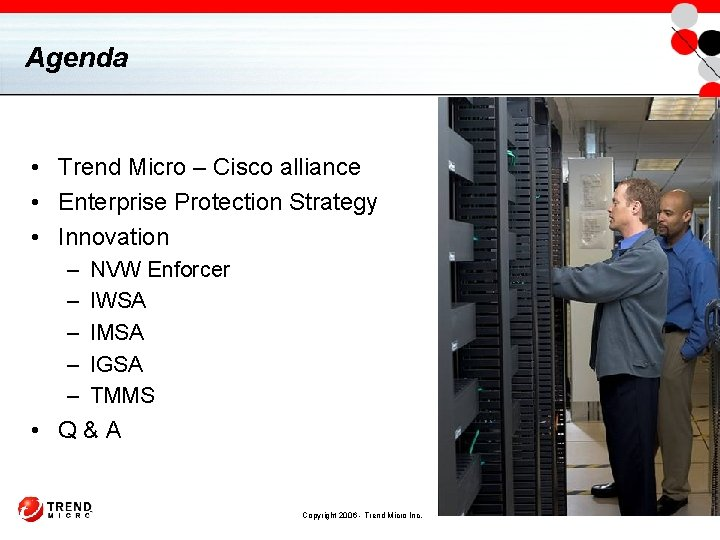 Agenda • Trend Micro – Cisco alliance • Enterprise Protection Strategy • Innovation –
