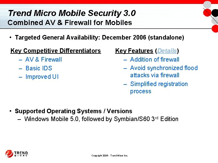 Trend Micro Mobile Security 3. 0 Combined AV & Firewall for Mobiles • Targeted