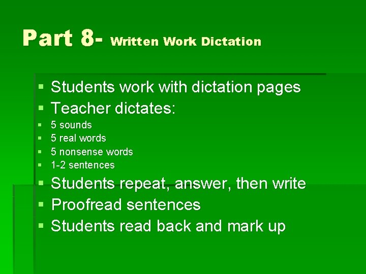 Part 8 - Written Work Dictation § Students work with dictation pages § Teacher