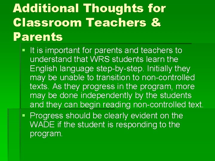 Additional Thoughts for Classroom Teachers & Parents § It is important for parents and
