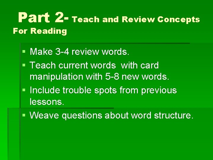 Part 2 - Teach and Review Concepts For Reading § Make 3 -4 review