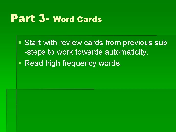 Part 3 - Word Cards § Start with review cards from previous sub -steps