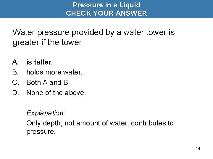 Pressure in a Liquid CHECK YOUR ANSWER Water pressure provided by a water tower