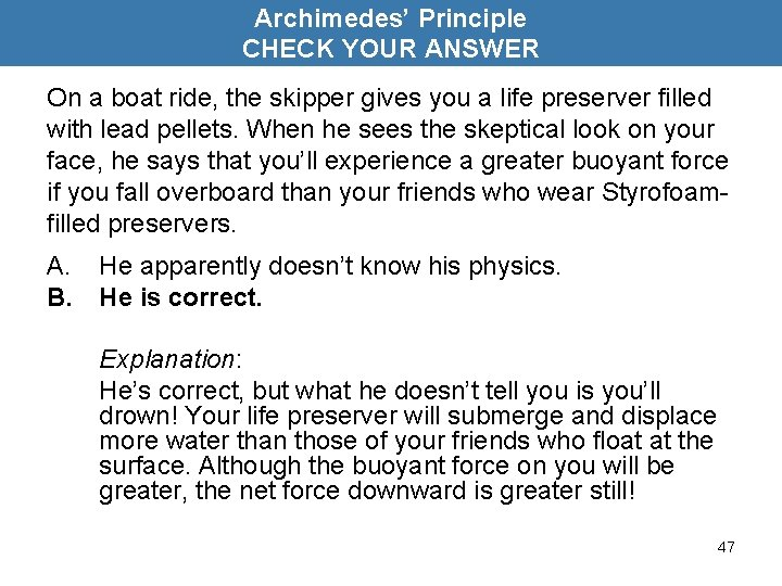 Archimedes' Principle CHECK YOUR ANSWER On a boat ride, the skipper gives you a