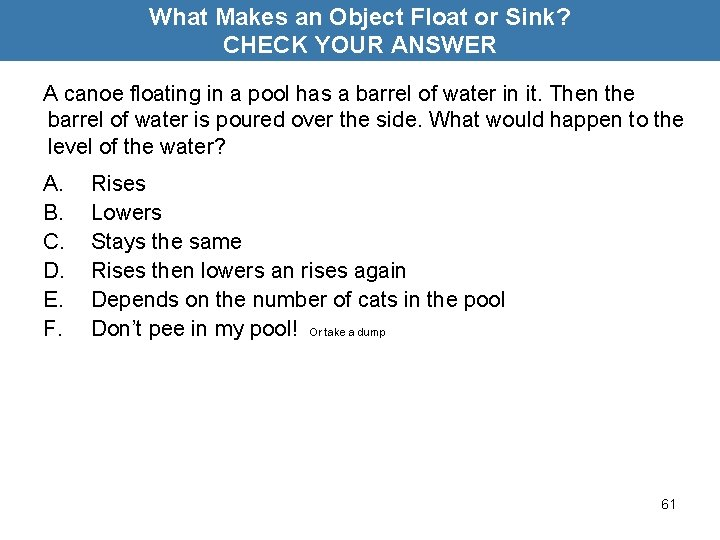 What Makes an Object Float or Sink? CHECK YOUR ANSWER A canoe floating in