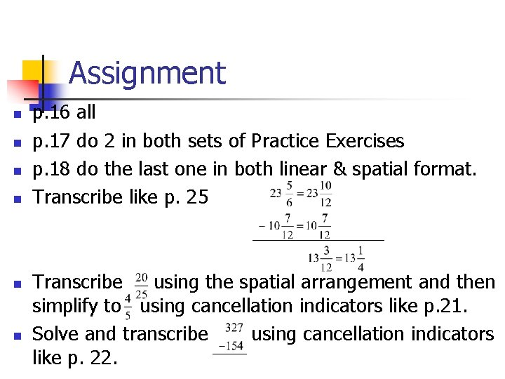 Assignment n n n p. 16 all p. 17 do 2 in both sets