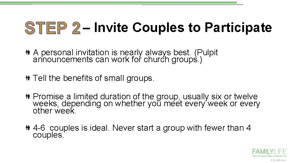– Invite Couples to Participate STEP 2 A personal invitation is nearly always