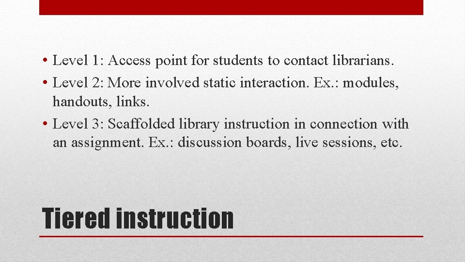 • Level 1: Access point for students to contact librarians. • Level 2: