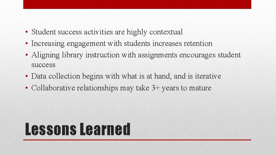 • Student success activities are highly contextual • Increasing engagement with students increases