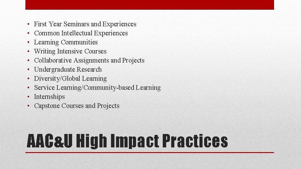 • • • First Year Seminars and Experiences Common Intellectual Experiences Learning Communities
