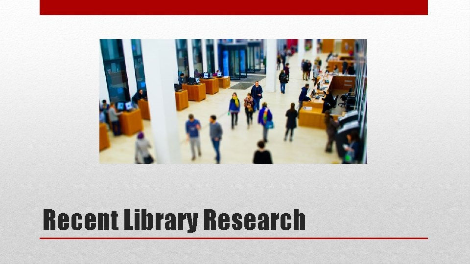 Recent Library Research