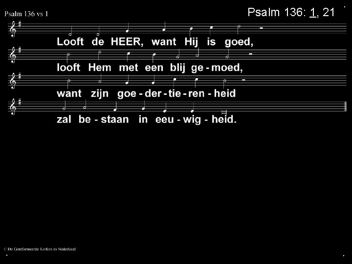 Psalm 136: 1, 21 . . .