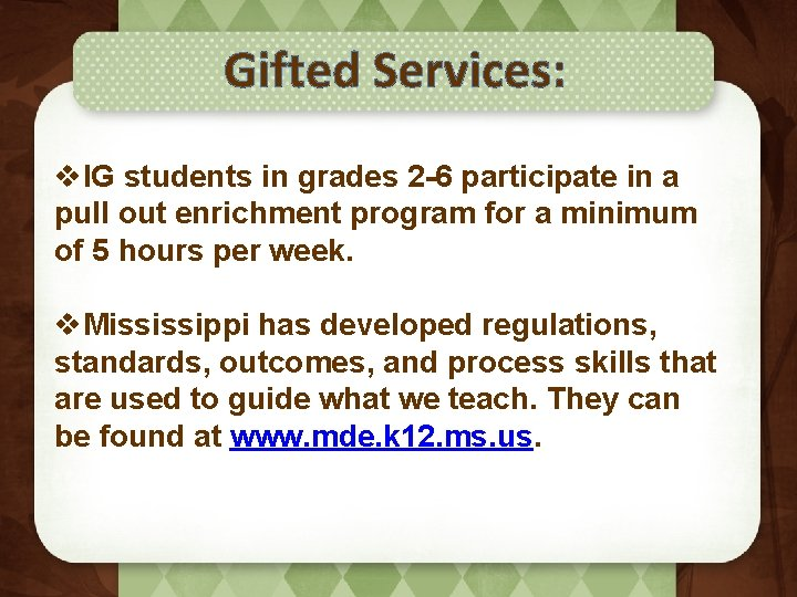 Gifted Services: v. IG students in grades 2 -6 participate in a pull out