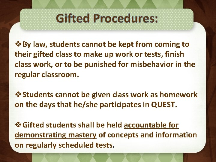 Gifted Procedures: v. By law, students cannot be kept from coming to their gifted