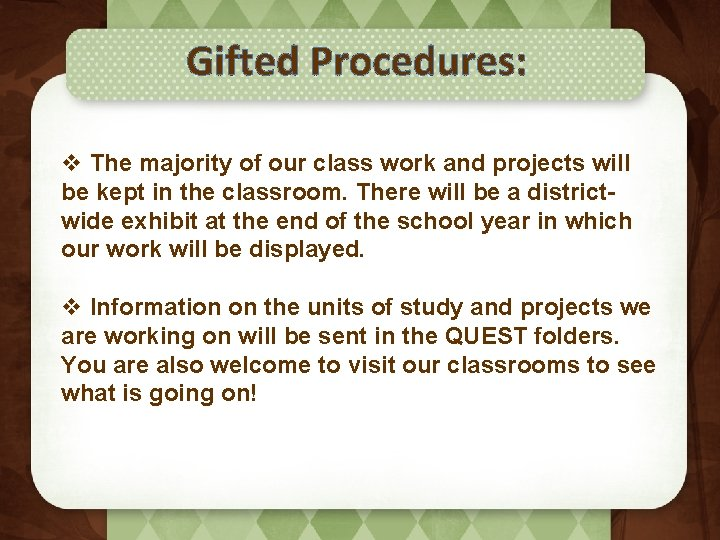 Gifted Procedures: v The majority of our class work and projects will be kept
