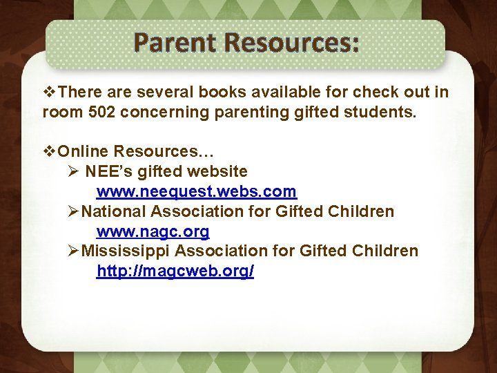 Parent Resources: v. There are several books available for check out in room 502