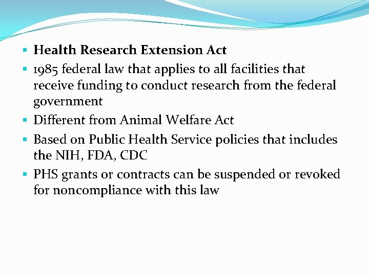 § Health Research Extension Act § 1985 federal law that applies to all facilities