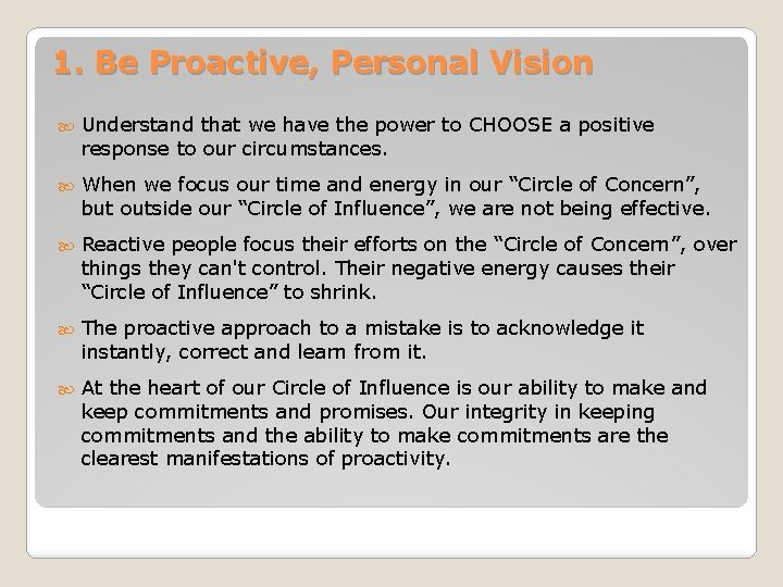 1. Be Proactive, Personal Vision Understand that we have the power to CHOOSE a