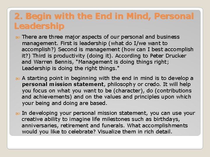 2. Begin with the End in Mind, Personal Leadership There are three major aspects