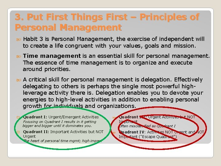3. Put First Things First – Principles of Personal Management Habit 3 is Personal