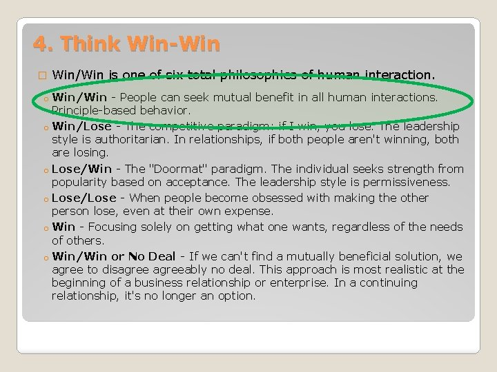 4. Think Win-Win � Win/Win is one of six total philosophies of human interaction.